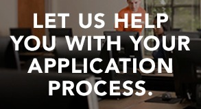 Let us help with your application process